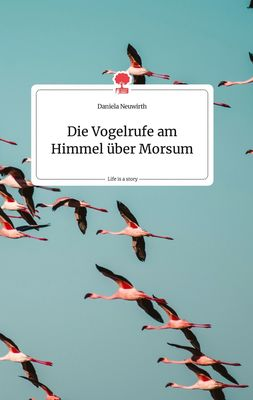 Die Vogelrufe am Himmel über Morsum. Life is a Story - story.one
