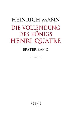 Die Vollendung des Königs Henri Quatre Band 1