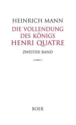 Die Vollendung des Königs Henri Quatre Band 2