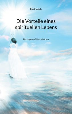 Die Vorteile eines spirituellen Lebens