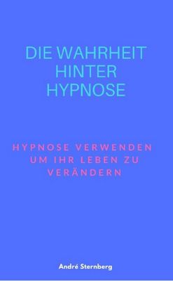 Die Wahrheit hinter Hypnose