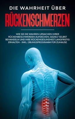 Die Wahrheit über Rückenschmerzen