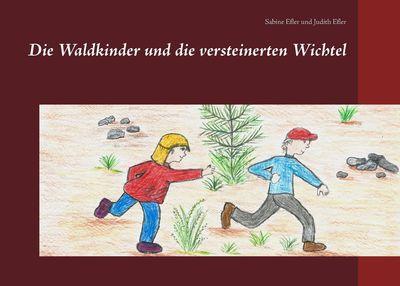Die Waldkinder und die versteinerten Wichtel