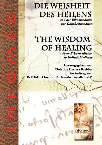 Die Weisheit des Heilens – Von der Ethnomedizin zur Ganzheitsmedizin