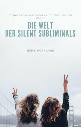 Die Welt der Silent Subliminals