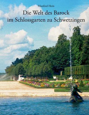 Die Welt des Barock im Schlossgarten zu Schwetzingen