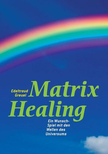 Die Welt von Matrix Healing