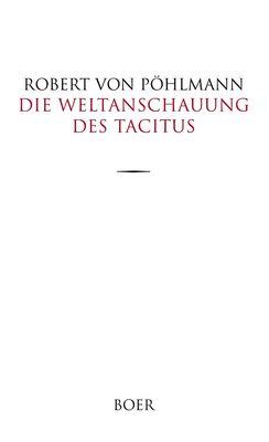 Die Weltanschauung des Tacitus