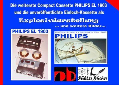 Die welterste Compact Cassette PHILIPS EL 1903 und die unveröffentlichte Einloch-Kassette als Explosivdarstellung