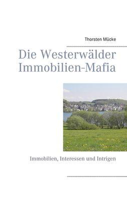Die Westerwälder Immobilien-Mafia