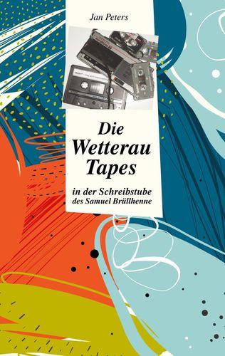 Die Wetterau Tapes