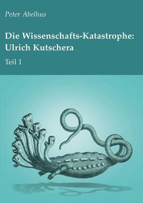 Die Wissenschafts-Katastrophe: Ulrich Kutschera Teil 1