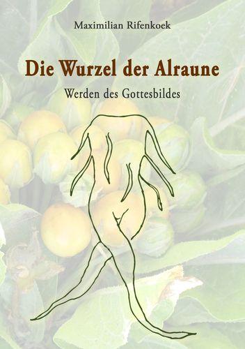 Die Wurzel der Alraune