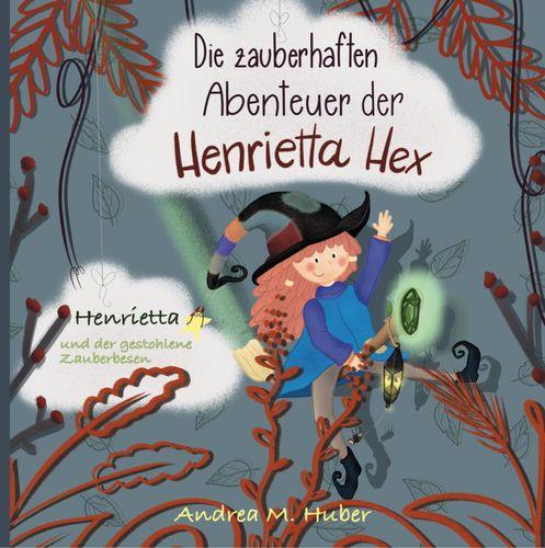 Die zauberhaften Abenteuer der Henrietta Hex