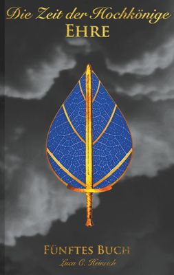 Die Zeit der Hochkönige - Ehre - Fünftes Buch