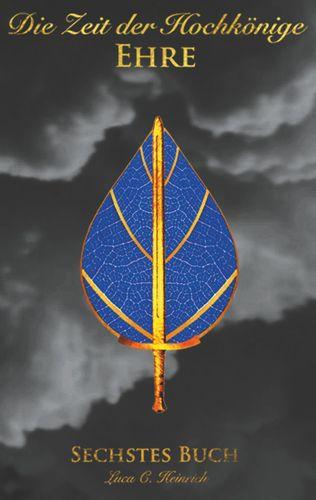 Die Zeit der Hochkönige - Ehre - Sechstes Buch