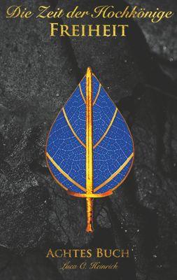 Die Zeit der Hochkönige - Freiheit - Achtes Buch