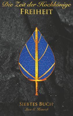 Die Zeit der Hochkönige - Freiheit - Siebtes Buch