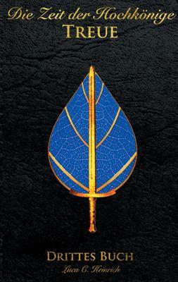 Die Zeit der Hochkönige - Treue - Drittes Buch