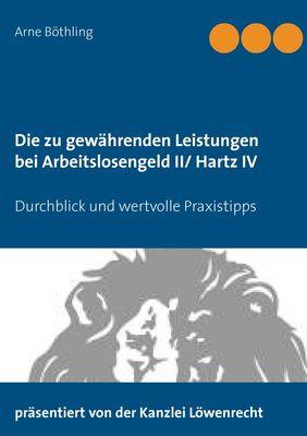 Die zu gewährenden Leistungen bei Arbeitslosengeld II/ Hartz IV