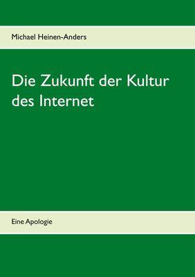 Die Zukunft der Kultur des Internet