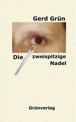 Die zweispitzige Nadel