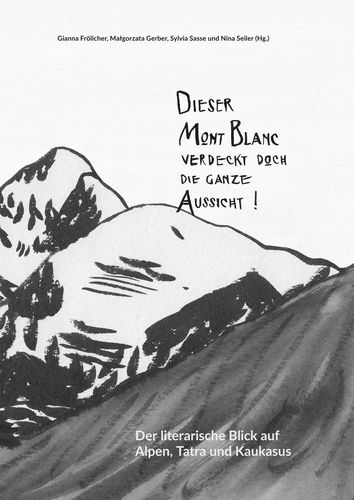 »Dieser Mont Blanc verdeckt doch die ganze Aussicht!«