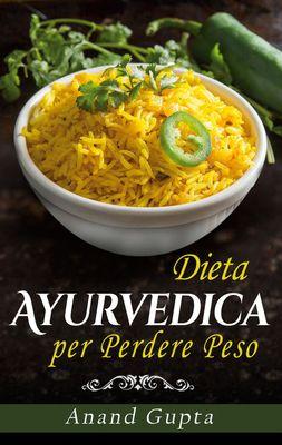 Dieta Ayurvedica per  Perdere Peso