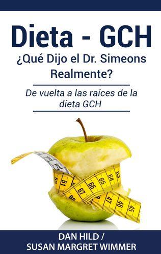 DIETA- GCH: ¿Qué Dijo el Dr. Simeons Realmente?