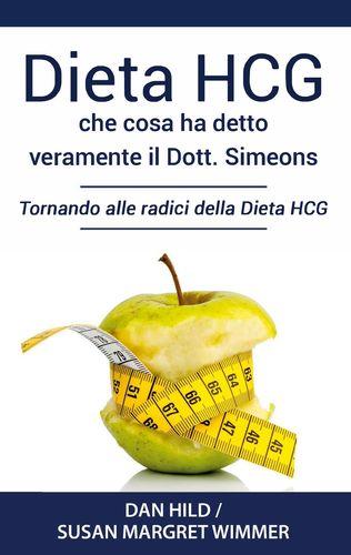 Dieta HCG: Che Cosa ha detto veramente il Dott. Simeons