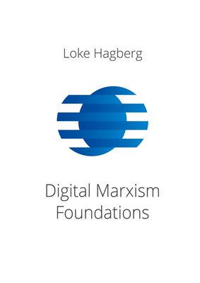 Digital Marxism Foundations