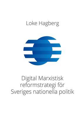 Digital Marxistisk reformstrategi för Sveriges nationella politik