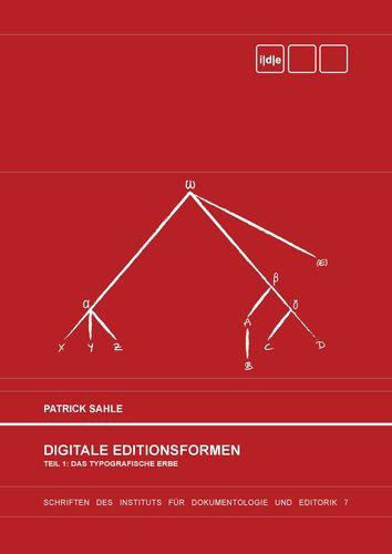 Digitale Editionsformen - Teil 1: Das typografische Erbe
