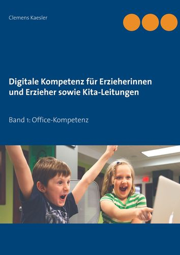 Digitale Kompetenz für Erzieherinnen und Erzieher sowie Kita-Leitungen