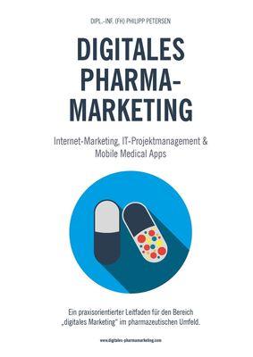 Digitales Pharmamarketing -  Internet-Marketing, IT-Projektmanagement & Mobile Medical Apps