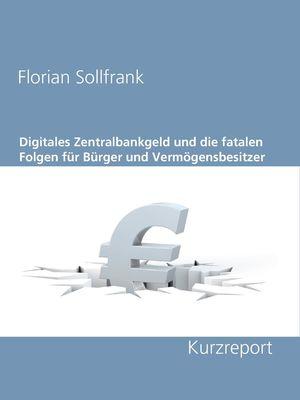 Digitales Zentralbankgeld und die fatalen Folgen für Bürger und Vermögensbesitzer