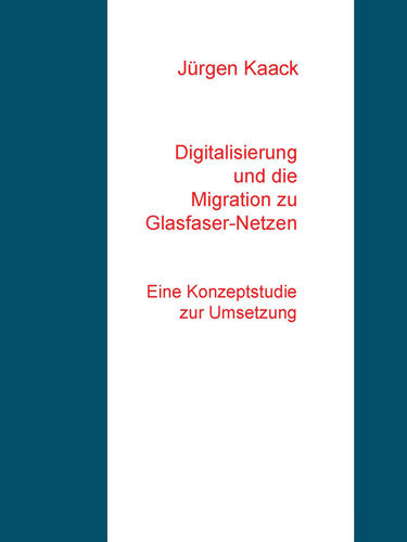 Digitalisierung und die Migration zu Glasfaser-Netzen