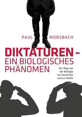 Diktaturen - ein biologisches Phänomen
