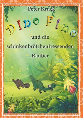 Dino Fino und die schinkenbrötchenfressenden Räuber