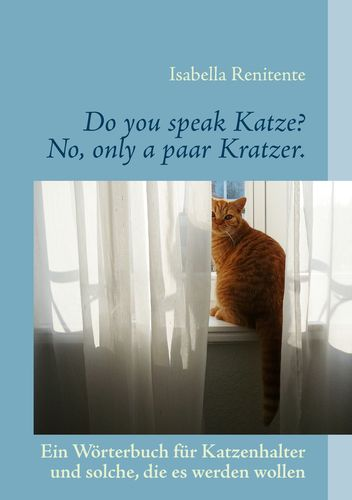 Do you speak Katze? No, only a paar Kratzer.