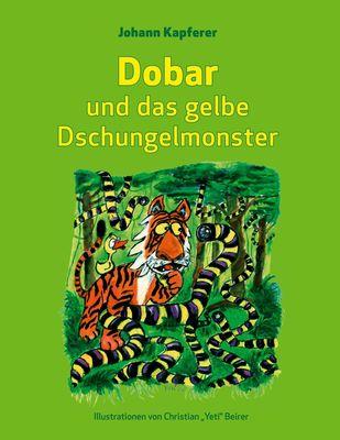 Dobar und das gelbe Dschungelmonster