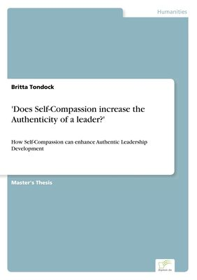 'Does Self-Compassion increase the Authenticity of a leader?'