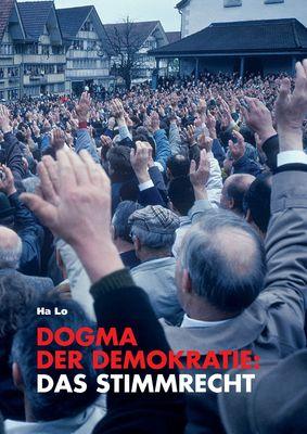 Dogma der Demokratie: Das Stimmrecht