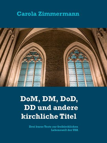 DoM, DM, DoD, DD und andere kirchliche Titel