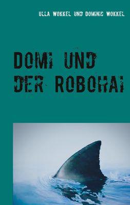 Domi und der Robohai