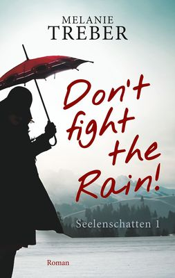 Don't fight the Rain!