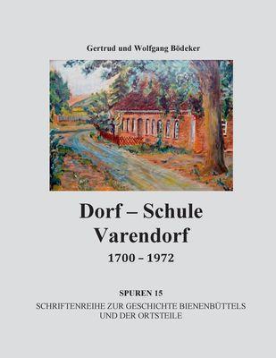 Dorf-Schule Varendorf 1700 - 1972