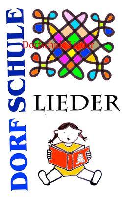 Dorfschule Lieder