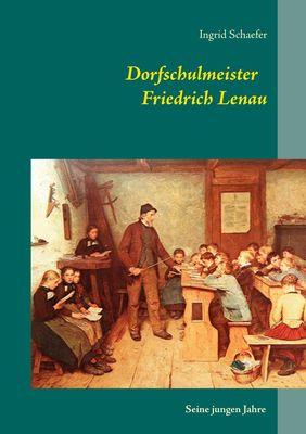 Dorfschulmeister Friedrich Lenau