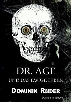 Dr. Age und das ewige Leben